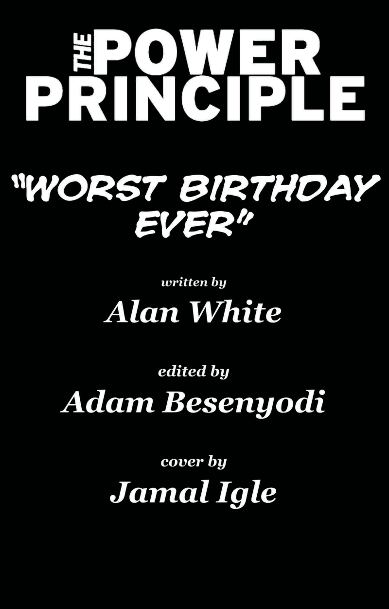 """Worst Birthday Ever"""